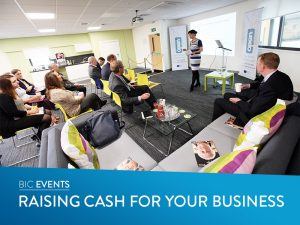 Raising cash for your business @ North East BIC | England | United Kingdom