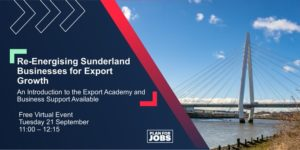 Re-Energising Sunderland Businesses for Export Growth @ Microsoft Teams